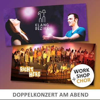 A-cappella-Doppelkonzert mit Klangbezirk + Right Here + WorkshopChor