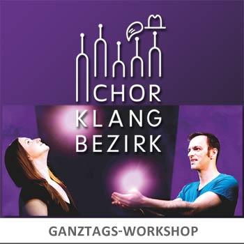 ChorKlangBezirk: Workshoptag + Konzert
